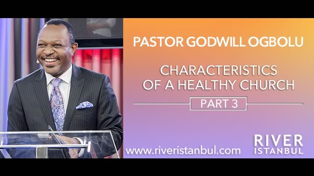 Characteristics of a Healthy Church Part 3
